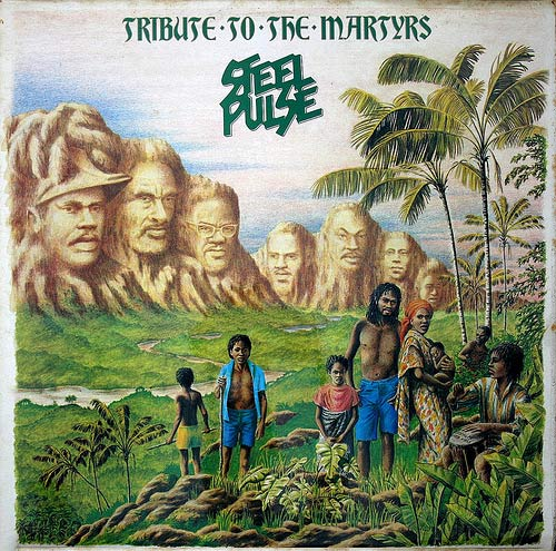 http://www.boomshots.com/wp-content/uploads/2010/01/1979-steel_pulse-tribute_to_the_martyrs.jpg