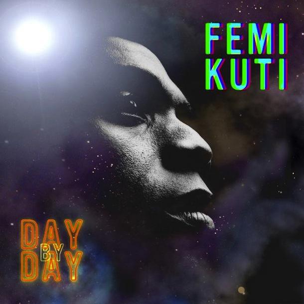 """Femi Kuti """"Day By Day"""""""