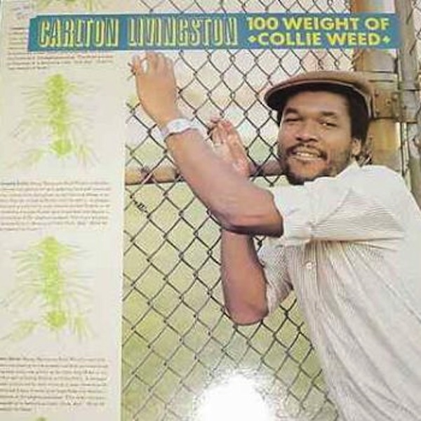 "Carlton Livingston ""100 Weight of Collie Weed"""