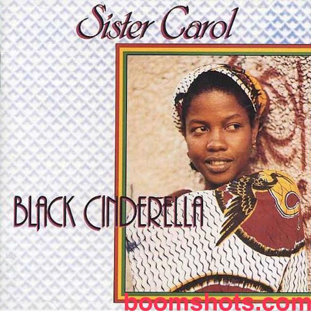 """#2 Sister Carol """"Black Cinderella"""""""