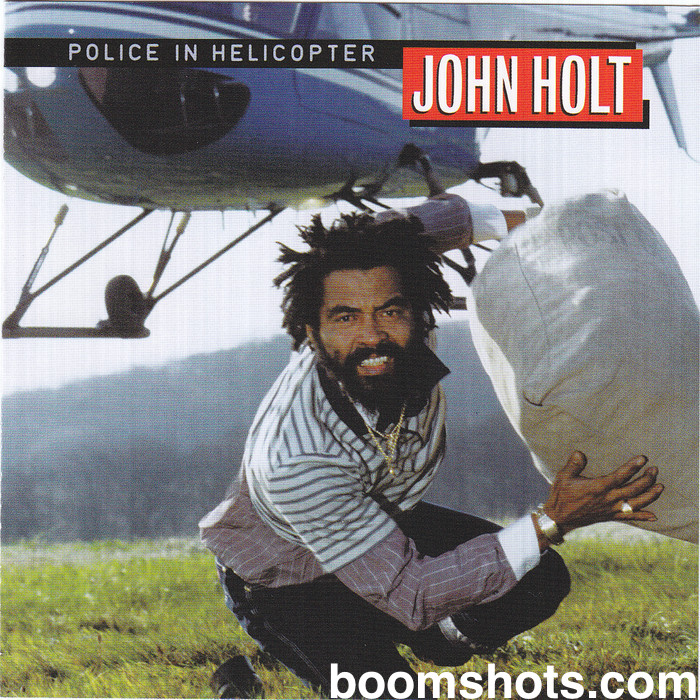 "John Holt ""Police In Helicopter"""