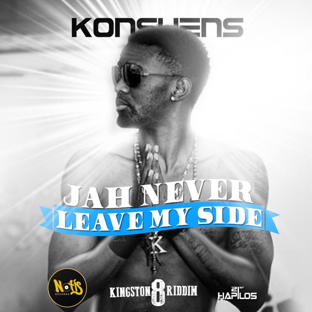 Konshens Jah Never Leave My Side Yet