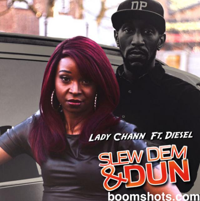 "HEAR THIS: Lady Chann ""Slew Dem & Dun"" Ft. Diesel D-Power"