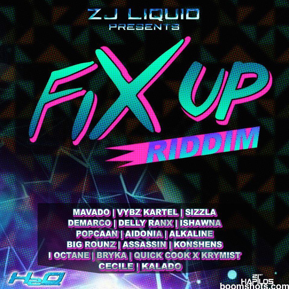 fix-up-riddim-zj-liquid-h2o-records