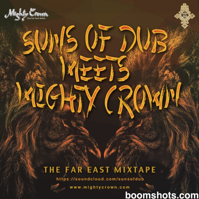 """HEAR THIS: Suns of Dub Meets Mighty Crown """"The Far East Mixtape"""" FREE DOWNLOAD"""